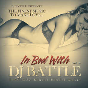 In Bed With DJ Battle, Vol. 2 - The Finest Music to Make Love
