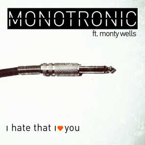I Hate That I Love You (feat. Monty Wells)