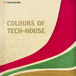 Colours of Tech-House, Vol. 09 - Minimal and Progressive House Anthems