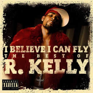 I Believe I Can Fly: The Best of R.Kelly (2010)