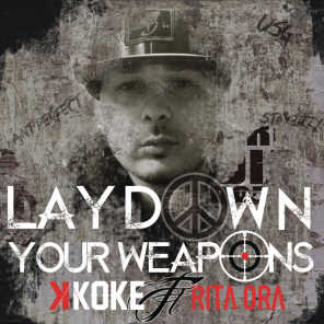Lay Down Your Weapons (2013)