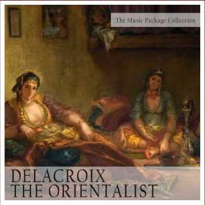 The Music Package Collection: Delacroix the Orientalist