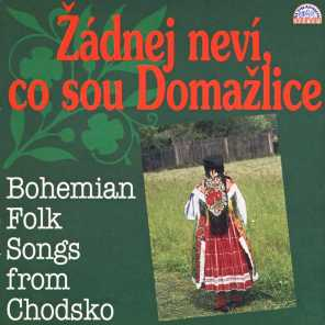 Žádnej Neví, Co Sou Domažlice (Bohemian Folk Songs From Chodsko)