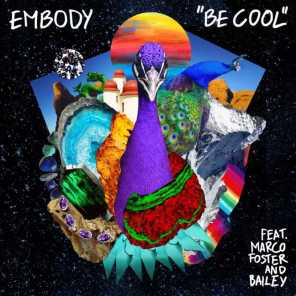 Be Cool (feat. Bailey & Marco Foster)