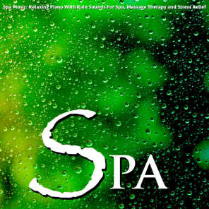 Spa Music: Relaxing Piano With Rain Sounds for Spa, Massage Therapy and Stress Relief