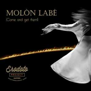 Molòn Labè (Come and Get Them!)