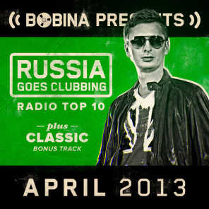 Bobina presents Russia Goes Clubbing Radio Top 10 April 2013