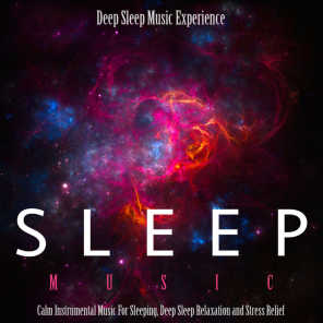 Sleep Music: Calm Instrumental Music for Sleeping, Deep Sleep Relaxation and Stress Relief
