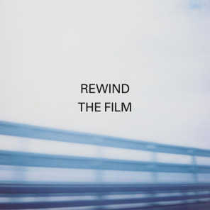 Rewind the Film (feat. Richard Hawley)