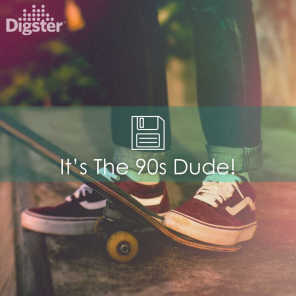 DIGSTER - It's The 90s Dude!