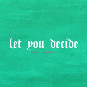 Let You Decide (feat. Harv)