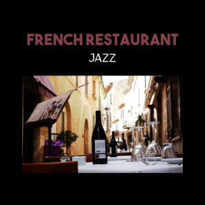 French Restaurant Jazz – Pianobar Relaxation, Calm Jazz Background Music, Smooth Total Relax, Cool Modern Jazz