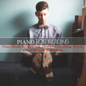 Piano Music for Reading, Learning, Studying, Focus, Concentration & Working