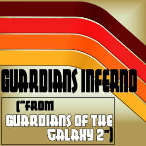 "Guardians Inferno (From ""Guardians of the Galaxy 2"")"