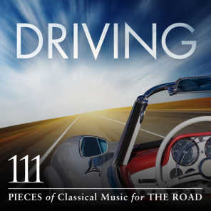 Driving: 111 Pieces Of Classical Music For The Road - Album Version