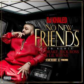 No New Friends (SFTB Remix) [feat. Drake, Rick Ross & Lil Wayne]