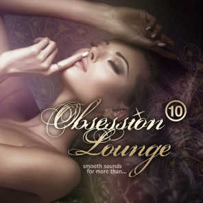 Obsession Lounge, Vol. 10 (Compiled by DJ Jondal) (Smooth Sounds for More Than)