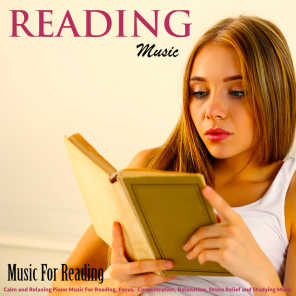 Reading Music: Calm and Relaxing Piano Music for Reading, Focus, Concentration, Relaxation, Stress Relief and Studying Music