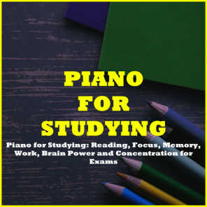 Piano for Studying: Reading, Focus, Memory, Work, Brain Power and Concentration for Exams