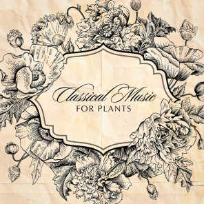 Classical Music for Plants