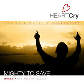 HeartCry Vol. 1: Mighty To Save