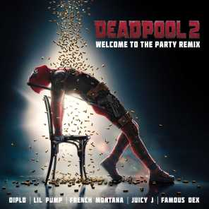Welcome to the Party (Remix) [feat. Lil Pump, Juicy J, Famous Dex & French Montana]