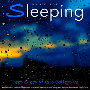 Music for Sleeping: Rain Sounds and Calm Piano Sleep Music for Stress Relief, Spa Music, Massage Therapy, Yoga, Meditation, and Sleeping Music