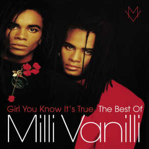 Girl You Know It's True - The Best Of Milli Vanilli (2013)