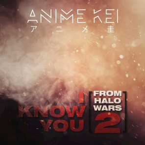 """I Know You (From """"Halo Wars 2"""")"""