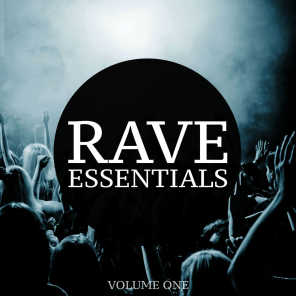 Rave Essentials, Vol. 1 (The Ultimate Collection Of Modern Techno & Tech House Tracks)