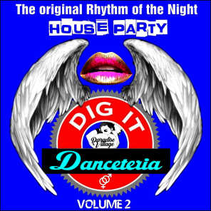 Danceteria Dig-It - Volume 2 - The Original Rhythm of the Night - House Party