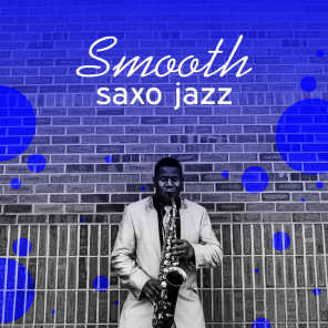 Smooth saxo jazz - Meilleures chansons instrumentales relaxantes