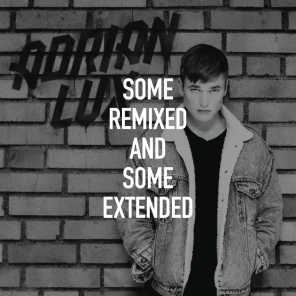 Some Remixed and Some Extended