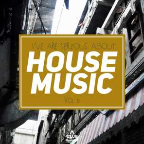 We Are Serious About House Music, Vol. 6