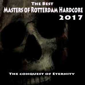 The Best Masters of Rotterdam Hardcore 2017 (The Conquest of Eternity)