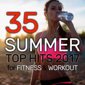 35 Summer Top Hits 2017 for Fitness & Workout (35 Tracks Unmixed Compilation for Fitness & Workout 32 Count)