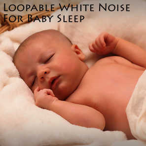 Loopable White Noise For Baby Sleep