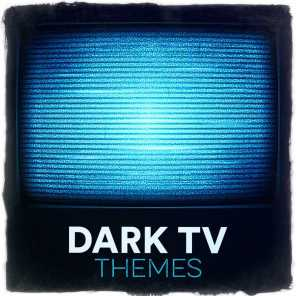 Dark TV Themes