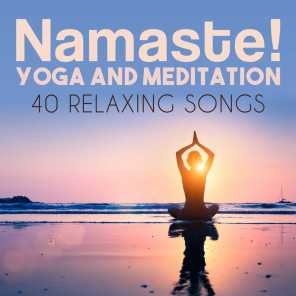 Namaste! Yoga and Meditation: 40 Relaxing Songs