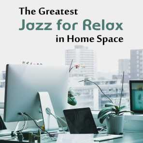 The Greatest Jazz for Relax in Home Space