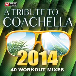 A Tribute to Coachella 2014 - 40 Workout Mixes