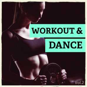 Workout & Dance, Vol. 2 (Perfect Motivation Tracks To Get Your Body In Shape)