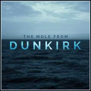 """The Mole (From """"Dunkirk"""")"""