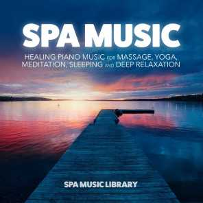 Spa Music: Healing Piano Music for Massage, Yoga, Meditation, Sleeping and Deep Relaxation