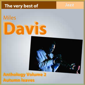 The Very Best of Miles Davis: Autumn Leaves - Anthology, Vol. 2