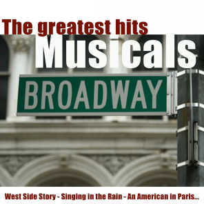 The Greatest Hits Musicals Broadway - 18 Hits