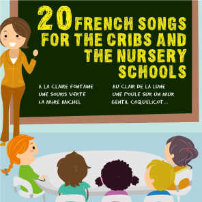 20 French Songs for the Cribs and the Nursery Schools - Children Songs and Lullabies