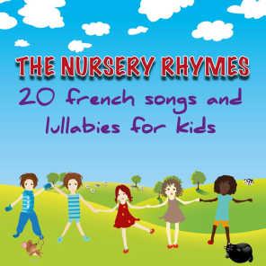 The Nursery Rhymes - 20 French Songs and Lullabies for Kids