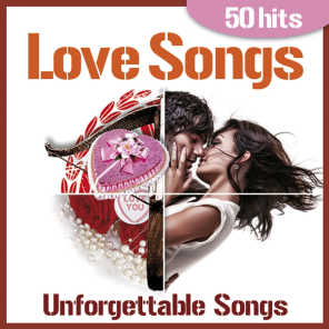 Love Songs - Unforgettable Songs for Tender Moments - 50 Hits
