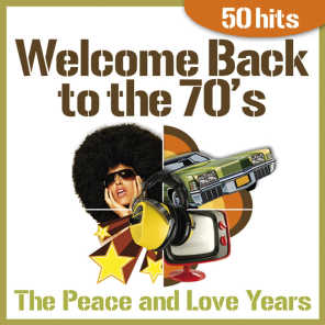Welcome Back to the 70's - The Peace and Love Years - 50 Hits